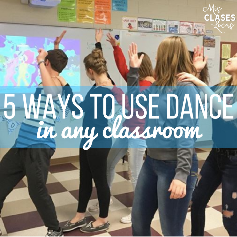 5 Ways to use Dance in any classroom - Mis Clases Locas