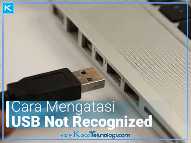 Cara Mengatasi USB Device Not Recognized - Unknown Device ada laptop/komputer di Windows 7, 8, & 10 ketika menghubungkan joystick,  kabel data handphone Android seperti Xiaomi, Oppo, Asus, dan harddisk eksternal.
