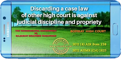 Discarding a case law of other high court is against judicial discipline and propriety