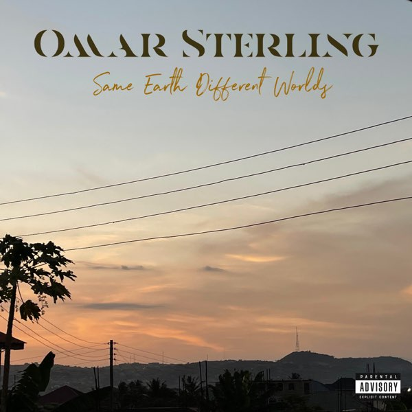 ALBUM: Omar Sterling - Same Earth Different Worlds   FREE ZIP (2021)
