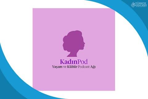 KadınPod Podcast