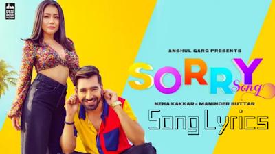 Sorry song lyrics | Neha Kakkar & Maninder | Latest punjabi song 2019