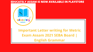 Important Letter writing for Metric Exam Assam 2021 SEBA Board | English Grammar