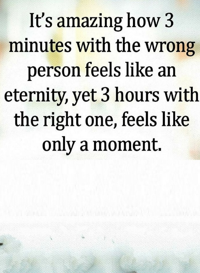 Quotes Its Amazing How Three Minutes With The Wrong Person Feels