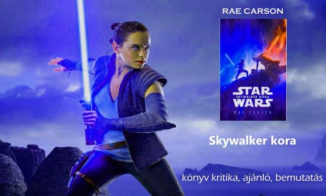 Skywalker kora könyv kritika, ajánló, bemutatás, Rae Carson