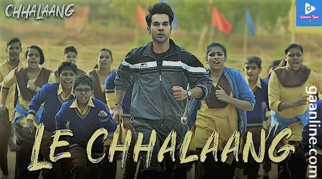 Le Chhalang Song Lyrics Hindi-Chhalaang| Diler Mehndi