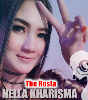 Download Lagu Nella Kharisma The Rosta Mp3 Terbaru Full Album 2018