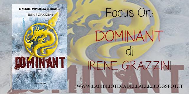 [Focus On] : DOMINANT di Irene Grazzini