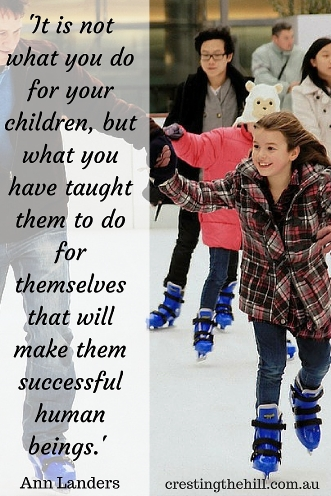 Ann Landers — 'It is not what you do for your children, but what you have taught them to do for themselves that will make them successful human beings.' #quotes