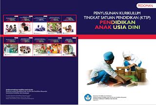 Pedoman Penyusunan Kurikulum Satuan Pendidikan (KTSP) Pendidikan Anak Usia Dini