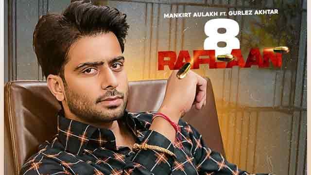 Lyrics Of New Songs 8 Raflaan - Mankirt Aulakh & Gurlez Akhtar