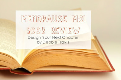 Menopause Moi Book Review: Design Your Next Chapter by Debbie Travis