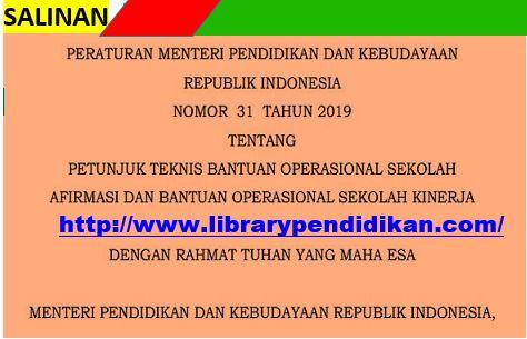 PERMENDIKBUDRI NOMOR 31 TAHUN 2019 TENTANG BOS AFIRMASI DAN BOS KINERJA TAHUN 2019, http://www.librarypendidikan.com/