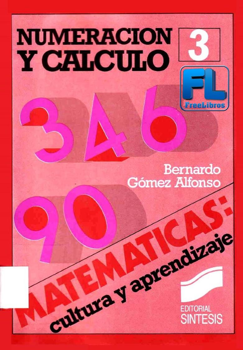 Numeración y Cálculo – Bernardo Gómez Alfonso