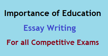 Importance of Education Essay or Essay on Importance of Education for Competitive Exams, importance of education essay on english