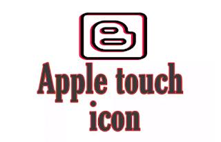 Comment ajouter l'icône Apple Touch dans Blogger