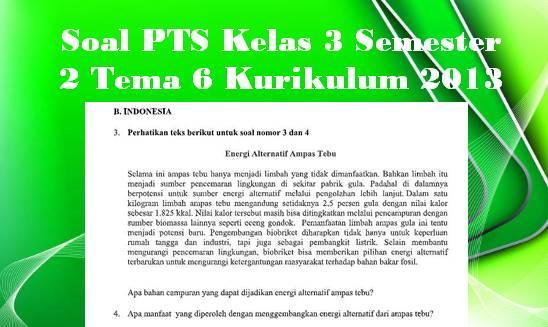 Soal PTS Kelas 3 Semester 2 Tema 6 Kurikulum 2013