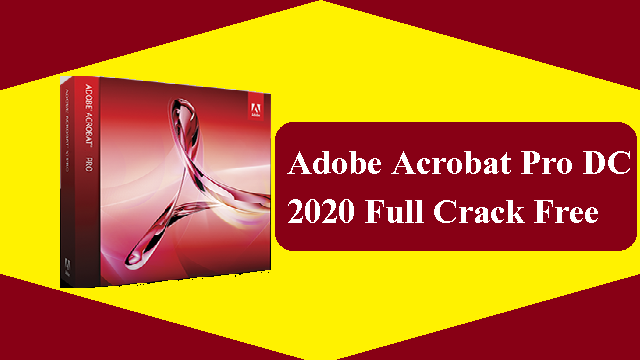 Adobe Acrobat Pro DC 2020 Full Crack (Win / Mac) v2020.009.20063 Download