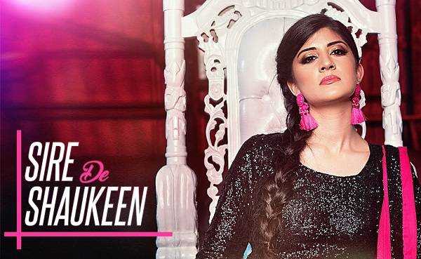 SIRE DE SHAUKEEN Music Video SABRINA Latest Punjabi Song 2017