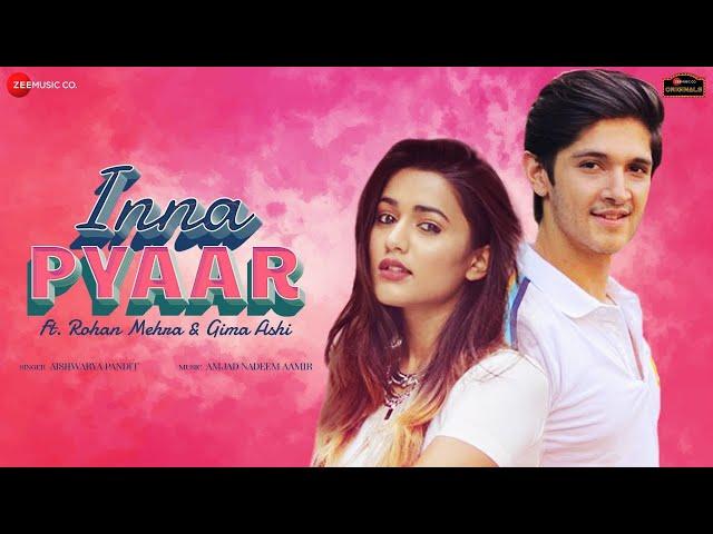 Inna Pyaar Song Lyrics - Aishwarya Pandit  Rohan Mehra and Gima Ashi