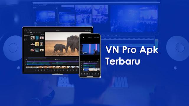 Download VN Pro Apk Mod Versi Terbaru 2021