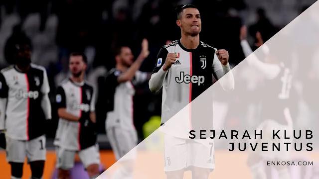 Sejarah Klub Juventus Lengkap yang Wajib Kamu Tahu