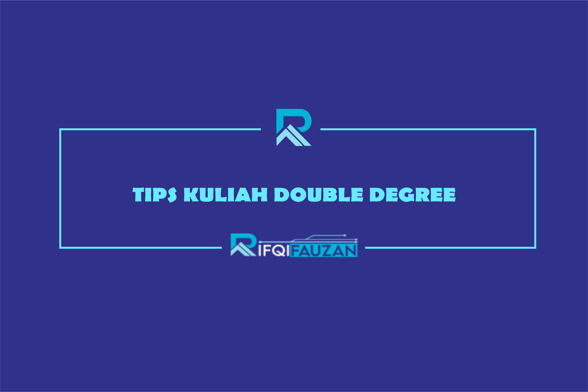 MENGAMBIL KULIAH DOUBLE DEGREE? ANDA HARUS LAKUKAN TIPS-TIPS BERIKUT INI