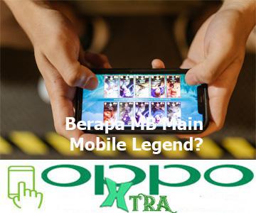 Berapa MB Main Mobile Legend?