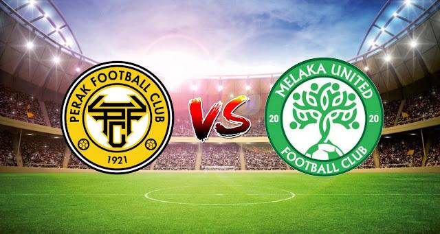 Live Streaming Perak FC vs Melaka United 25.4.2021 Liga Super