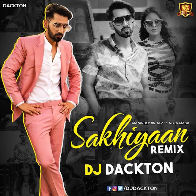 Maninder Buttar – Sakhiyaan (Remix) – DJ Dackton