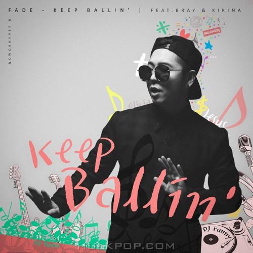 FADE – Keep Ballin' – Single