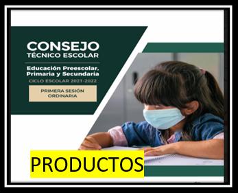 PRODUCTOS CONTESTADOS PRIMERA SESION ORDINARIA CICLO ESCOLAR 2021-2022.