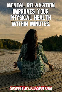 Mental relaxation improves your physical health within minutes.