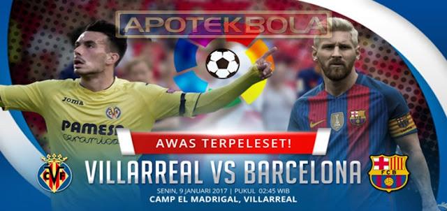 Prediksi Pertandingan Villarreal vs Barcelona 9 Januari 2017