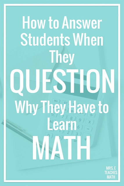 Why do I have to learn this? It's a common question for math teachers. However, these tips and tricks from experienced teachers will help you answer this age old question.
