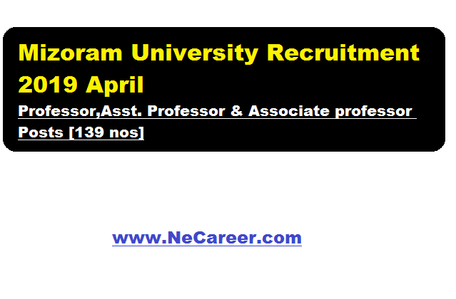 Mizoram University Recruitment 2019 April | Professor,Asst. Professor & Associate professor Posts