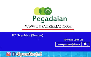Lowongan Kerja BUMN PT Pegadaian (Persero) Agustus 2020