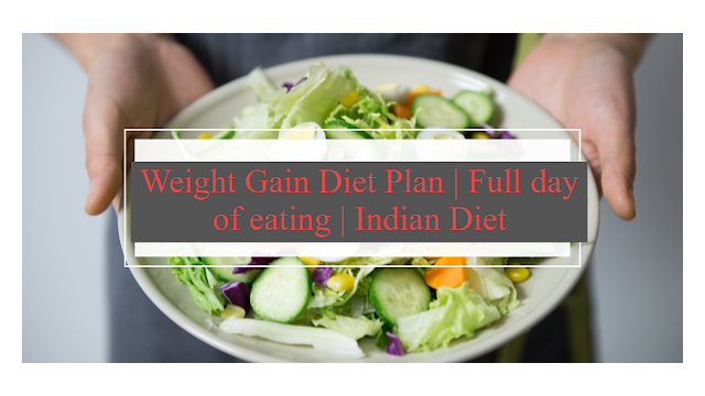 Weight Gain Diet Plan | Full day of eating | Indian Diet