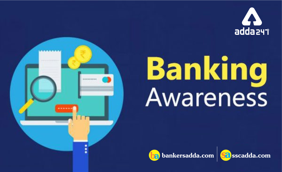 Banking Awareness Questions for IBPS Clerk Main | 10th January 2019