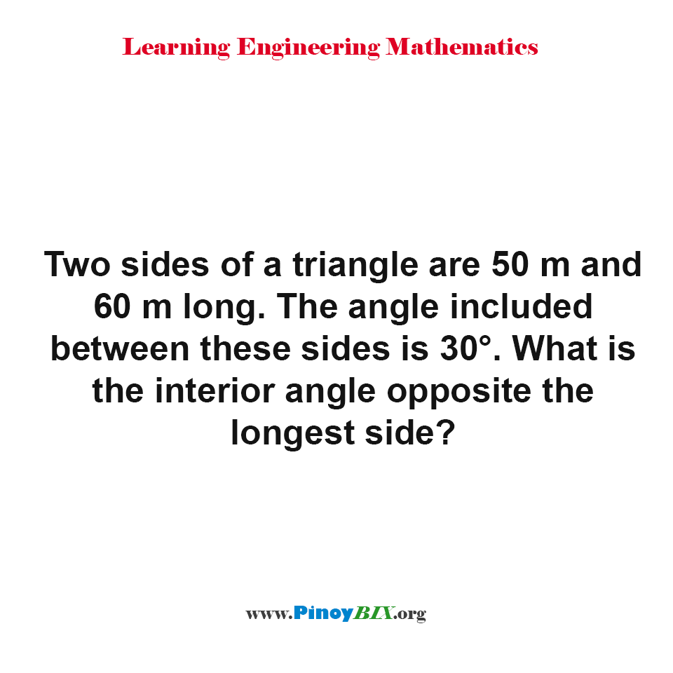 What is the interior angle opposite the longest side of a triangle?