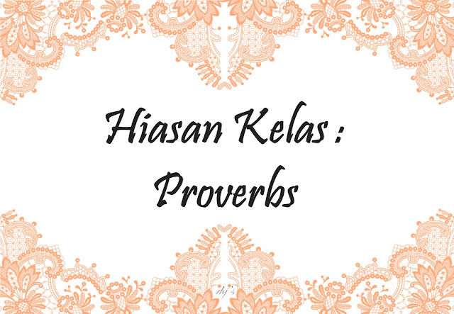 Hiasan Kelas : Proverbs