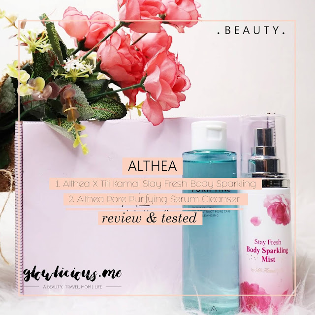 Althea Angels | Althea Pore Purifying Serum Cleanser & Althea X Titi Kamal Stay Fresh Body Sparkling