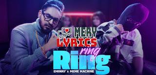 Ring Ring Lyrics By Emiway and Meme Machine