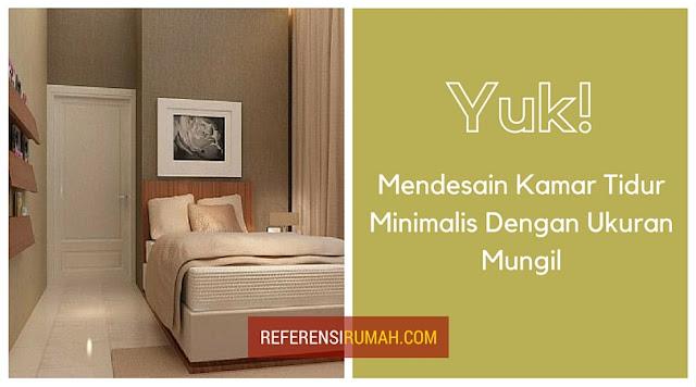 Yuk! Mendesain Kamar Tidur Minimalis Dengan Ukuran Mungil