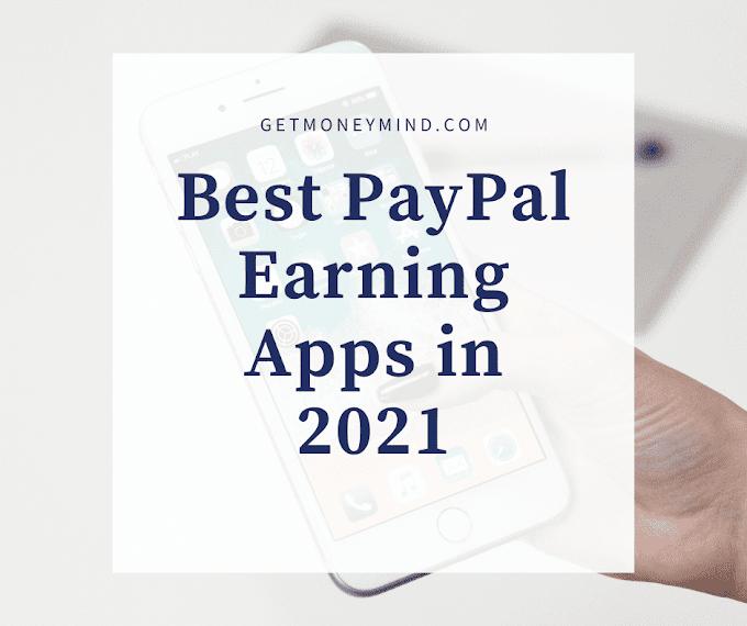 12 best PayPal Earning Apps in 2021