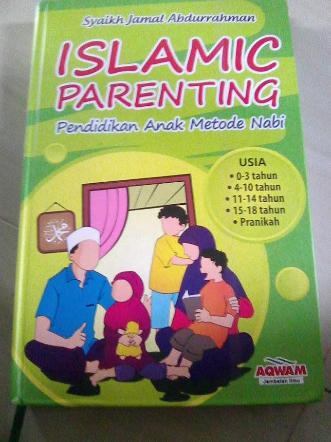 Mukadimah : Buku Islamic Parenting Karya Syaikh Jamal Abdurrahman