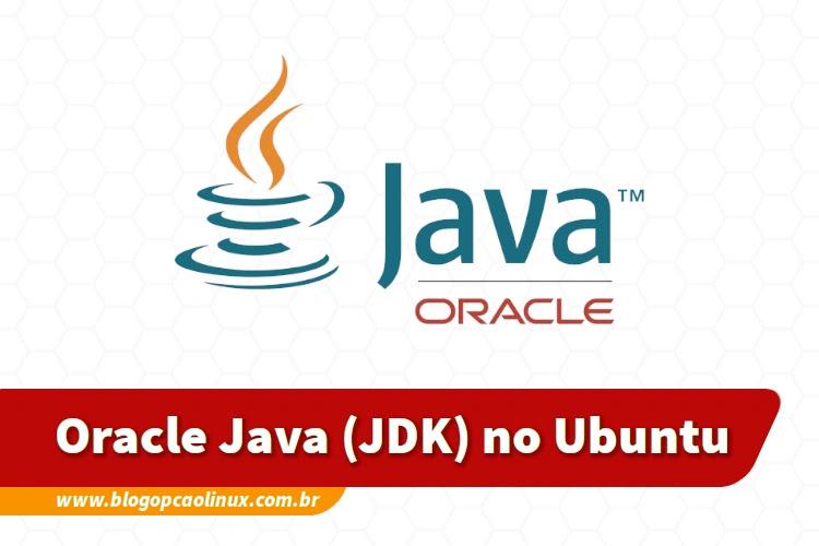 Como instalar o Oracle Java Development Kit (JDK) no Ubuntu, Linux Mint e distribuições derivadas