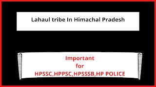 Lahaul tribe In Himachal Pradesh