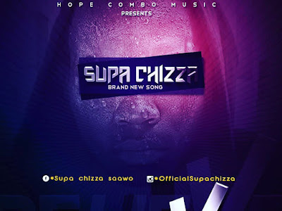 DOWNLOAD MP3: Supa Chizza – Believe (Prod. By Authentic)
