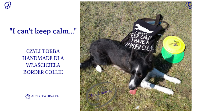 I can't keep calm... - torba dla właściciela border collie